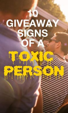 The 10 giveaway signs of a toxic person