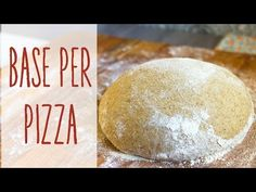 ▶ Base per pizza integrale fatta in casa | Ricetta facile - YouTube