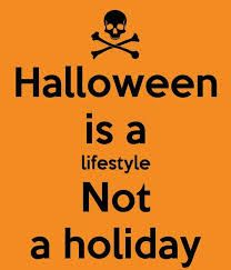 Halloween is a lifestyle not a holiday quotes quote holiday halloween halloween pictures happy halloween halloween images halloween quotes halloween 2013 happy halloween 2013 Halloween Look, Samhain Halloween, Halloween Signs, Halloween Projects, Halloween House, Holidays Halloween, Halloween Makeup, Halloween Decorations, Halloween Ideas