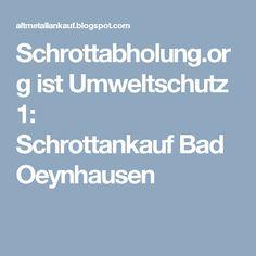 Schrottabholung.org ist Umweltschutz 1: SchrottankaufBad Oeynhausen