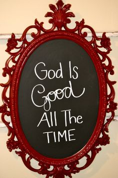 God is good...all the time.