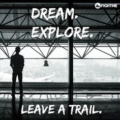 Dream. Explore. Leave a trail.