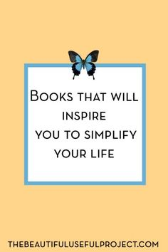 Are you wishing you could slow down the pace of your life? Looking for inspiration? Check out this list of books about simplifying. Great resources to help you on your journey to a more simplified life.