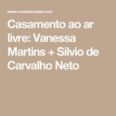 Casamento ao ar livre: Vanessa Martins + Silvio de Carvalho Neto