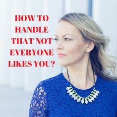 How to handle that not everyone likes you? That it my question for you today. And I have an answer for you, also. Read more...