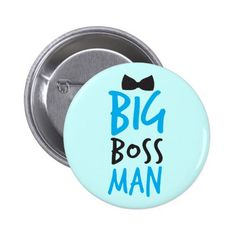Big boss man nice Bossy design with a bow tie Button