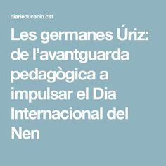 Les germanes Úriz: de l'avantguarda pedagògica a impulsar el Dia Internacional del Nen