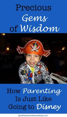 Precious Gems of Wisdom: How Parenting Is Just Like Going To Disney