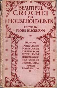 Beautiful Crochet on Household Linen.  Published 1916.  Showing - Table Cloths, Toilet Covers, Curtain Tops, Towel Ends, Sideboard Cloths, Tea Cosies, Dressing Tale Runners and other items.