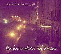 """Radiopostales :: """"En las Escaleras del Yacana"""""""