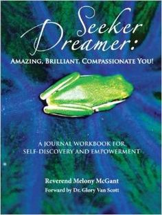 Seeker Dreamer: This is a Journal Workbook for Self Empowerment.