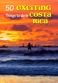 50 exciting and fun things to do in Costa Rica including cultural, historical, culinary, outdoor, and nature adventures
