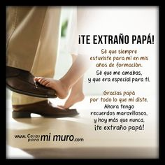 Me ases mucha falta Dad In Heaven Quotes, Daddy In Heaven, Fathers Day In Heaven, Happy Fathers Day, Dad Poems, Father Quotes, I Miss You Dad, Love Mom, Father Daughter Photos