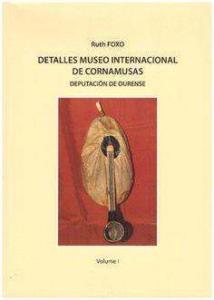 DETALLES MUSEO INTERNACIONAL DE CORNAMUSAS VOLUMEN 1 Para aficionados a la gaita. Un libro imprescindible para gaiteros y para aficionados a la música.