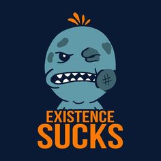 Existence Sucks Rick And Morty
