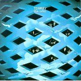 Tommy by The Who (Original Rock Opera, from 1969. Accept no substitutes.)