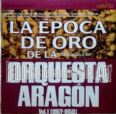 RELIQUIAS MUSICALES  DEL AYER: La Epoca de Oro de la Orquesta Aragón (1957 - 1958...
