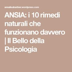ANSIA: i 10 rimedi naturali che funzionano davvero   Il Bello della Psicologia