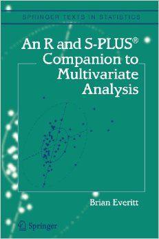 An R and S-PLUS companion to multivariate analysis / Brian S. Everitt