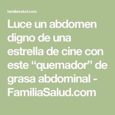 """Luce un abdomen digno de una estrella de cine con este """"quemador"""" de grasa abdominal - FamiliaSalud.com"""