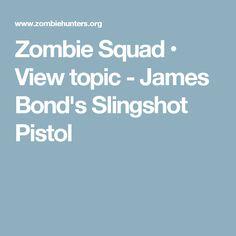 Zombie Squad • View topic - James Bond's Slingshot Pistol