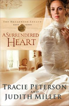 Tracie Peterson & Judith McCoy Miller - A Surrendered Heart