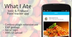 Download Free              What I Ate            #               android #angular #AWS S3 #barcode scanner #camera #cordova #exif #firebase #food #geo tags #ionic #nutrition api #phonegap #social