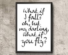 What If I Fall  Oh My Darling What If You Fly  Inspirational Nursery Quotes, Nursery Wall Art, Girl Nursery, What If You Fly, Erin Hanson, Baby Girl Quotes, My Darling, I Fall, Printable Wall Art