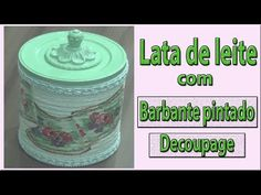 Lata de leite decorada com barbante pintado e decoupage - YouTube