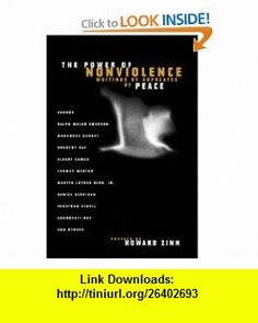 The Power of Nonviolence Writings by Advocates of Peace (9780807014073) Howard Zinn , ISBN-10: 0807014079  , ISBN-13: 978-0807014073 ,  , tutorials , pdf , ebook , torrent , downloads , rapidshare , filesonic , hotfile , megaupload , fileserve