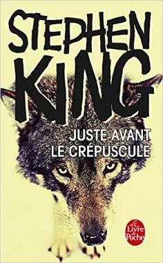 Amazon.fr - Juste avant le crépuscule - Stephen King - Livres