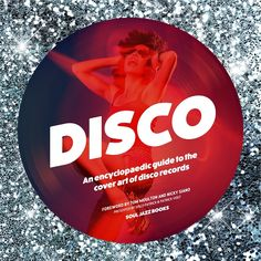 Soul Jazz Records – Disco: An Encyclopedic guide to the cover art of disco – Presented by Disco Patrick and Patrick Vogt