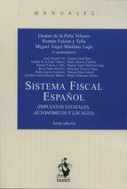 Sistema fiscal español : (impuestos estatales, autonómicos y locales).    6ª ed.    Iustel, 2015