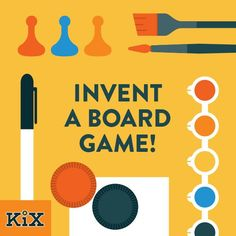 Invent a Board Game: Give your kids a few craft materials, dice and pieces for gameplay and see what they come up with!