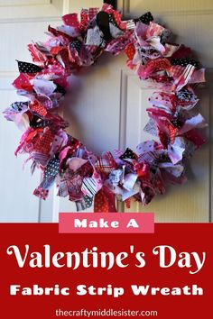 Make A Valentine's Day Fabric Strip Wreath | The Crafty Middle Sister