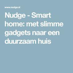Nudge - Smart home: met slimme gadgets naar een duurzaam huis