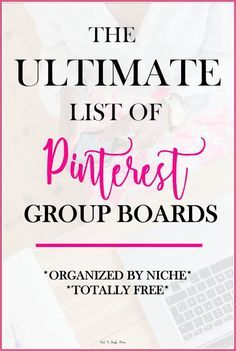 Ultimate List of Pinterest Group Boards! Bloggers and Small Business Owners, check this out! Tons of group boards to join, organized by niche. More being added too. There's a group for everyone! Increase your traffic, subscriber list and income by joining group boards.