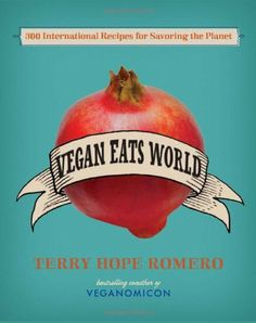 Vegan Eats World: 300 International Recipes for Savoring the Planet by Terry Hope Romero. $20.24. Publisher: Da Capo Lifelong Books (October 30, 2012). 400 pages