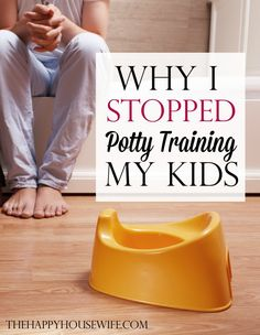 Now that all seven kids are out of diapers, I'm going to tell you a little secret.  After the first two kids I decided potty training didn't work for me or my kids... | The Happy Housewife