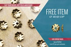 L5C3: 10% off Sterling Silver, Gold-Filled, and Rose Gold-Filled Closed Flat Circles (S622, GF228 & GFR228 prefix, limit 50 pcs per style) T4G5: 10 FREE Pieces GF162: 14/20 Gold-Filled .9x4.5mm Single Clad Bead Cap Expires: April 2, 2017