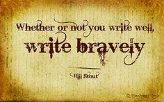 Write bravely!