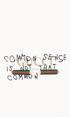Gucci common sense isn't that common wallpaper