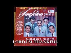 ▶ Lord, I'm Thankful The Songfellows Quartet - YouTube