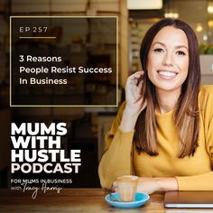 3 Reasons People Resist Success In Business - Podcast Episode 257   Mums With Hustle: Helping Mums start, market and grow a profitable online business they love! #MumsWithHustle #MWHPodcast #socialmediamarketing #smm #socialmedia #podcast