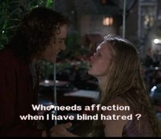 10 things I hate about you (Actually love this movie ever since I watched it with my friends)