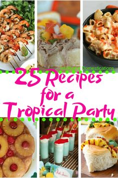 25 Recipes for Tropical Party Foods. Recipes for a Tropical Theme Backyard Party. Adult Luau Party, Kids Luau Parties, Party Food For Adults, Luau Theme Party, Party Food Themes, Hawaiian Parties, Summer Parties, Tea Parties, Beach Theme Parties