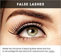 Master the intricacies of applying false lashes and how to camouflage the lash band with mascara and liner.
