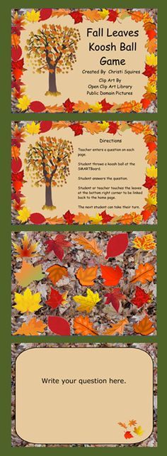 "Fall Leaves Koosh Ball SMARTBoard Game This is a Koosh Ball Game for students that do not have good aim when throwing a koosh ball at the SMARTBoard. Every inch of the SMARTBoard is covered with leaves linked to a question page. There are 20 template question pages linked to the home page. No more saying, ""Give it one more try to hit an leaf."" $"