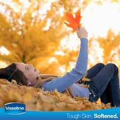 Dry leaves might look pretty, but dry skin does not. Keep your skin soft with #Vaseline.