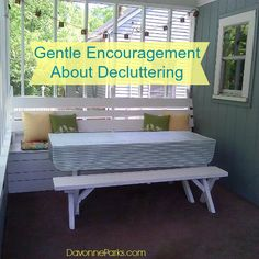 Gentle Encouragement About Decluttering...  Aren't our homes like that as well? Layers. Of stuff. Of love. Of memories. Of life. But removing the layers of stuff doesn't diminish the other things...